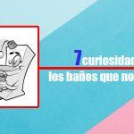 principal-7-curiosidades-sobre-los-banos-que-no-conocias